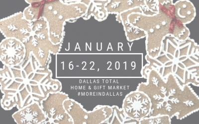 DALLAS TOTAL HOME & GIFT MARKET   JAN 16 – JAN 22, 2019